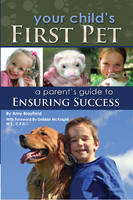 Your Child's First Pet: A Parent's...