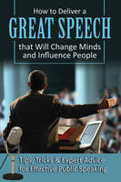 How to Deliver a Great Speech That...