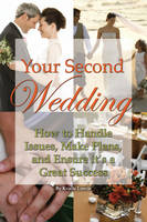 Your Second Wedding: How to Handle...