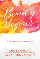 Beauty Begins: Making Peace with Your...