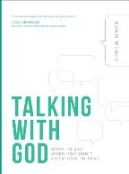 Talking with God: What to Say When ...