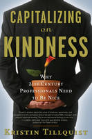 Capitalizing on Kindness: Why 21st...