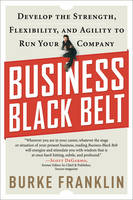 Business Black Belt: Develop the...