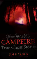 Jim Harold's Campfire: True Ghost...