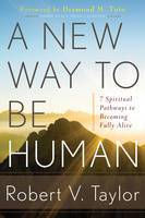 A New Way to be Human: 7 Spiritual...
