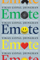 Emote: Using Emotions to Make Your...