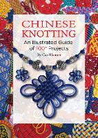 Chinese Knotting: An Illustrated...