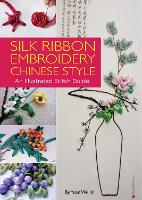 Silk Ribbon Embroidery Chinese Style:...