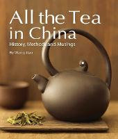 All the Tea in China: History, ...