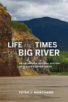 Life and Times of a Big River: An...