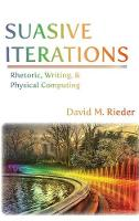 Suasive Iterations: Rhetoric, ...