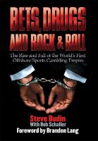 Bets, Drugs, and Rock and Roll: The...