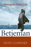 Betjeman: Writing the Public Life