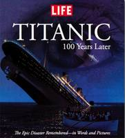 Life: Titanic 100 Years Later: The...