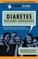 HealthScouter Diabetes: Symptoms of Diabetes: What Causes Diabetes: Diabetes Patient Advocate