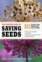 The Complete Guide to Saving Seeds:...
