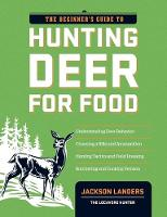 The Beginner's Guide to Hunting Deer...