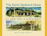The Earth-Sheltered House: An...