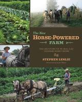 The New Horse-Powered Farm: Tools and...