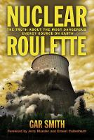 Nuclear Roulette: the Truth About the...