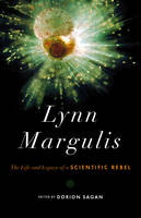 Lynn Margulis: The Life and Legacy of...