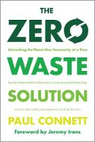 The Zero Waste Solution: Untrashing...