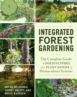 Integrated Forest Gardening: The...