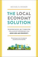 The Local Economy Solution: How...