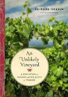 An Unlikely Vineyard: The Education ...