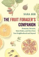 The Fruit Forager's Companion:...