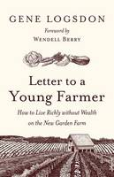 Letter to a Young Farmer: How to Live...