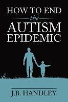 How to End the Autism Epidemic:...