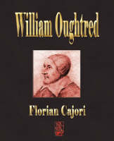 William Oughtred - Teacher of...