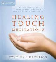 Healing Touch Meditations: Guided...