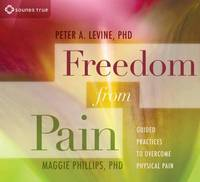Freedom from Pain: Guided Practices ...