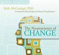 The Neuroscience of Change: A...