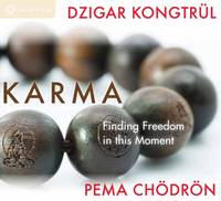 Karma: Finding Freedom in This Moment