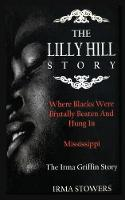 The Lilly Hill Story: Where Blacks...