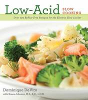 Low Acid Slow Cooking: Over 100...