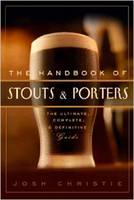The Handbook of Stouts and Porters:...