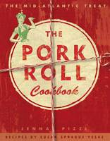 The Pork Roll Cookbook