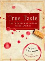 True Taste: The Seven Essential Wine...