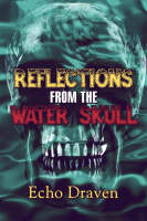 Reflections from the Water Skull