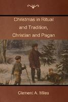 Christmas in Ritual and Tradition,...