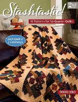 Stashtastic!: 12 Patterns for...