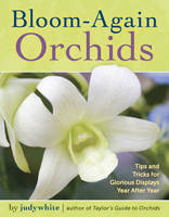 Bloom-Again Orchids: 50 Easy-Care...