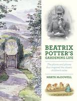Beatrix Potter's Gardening Life: The...
