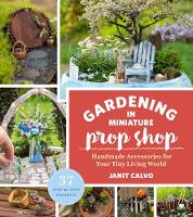The Gardening in Miniature Prop Shop:...