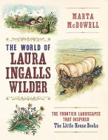 The World of Laura Ingalls Wilder: ...
