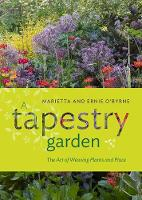 A Tapestry Garden: The Art of Weaving...